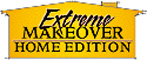 Extreme Makeover - Home Edition